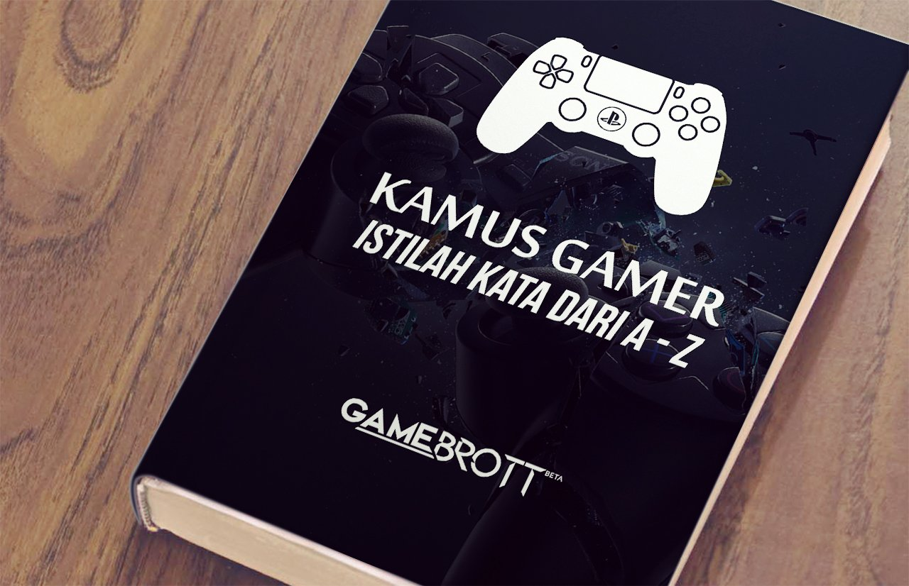Kamus Bahasa Makhluk Hebat Bernama Gamer