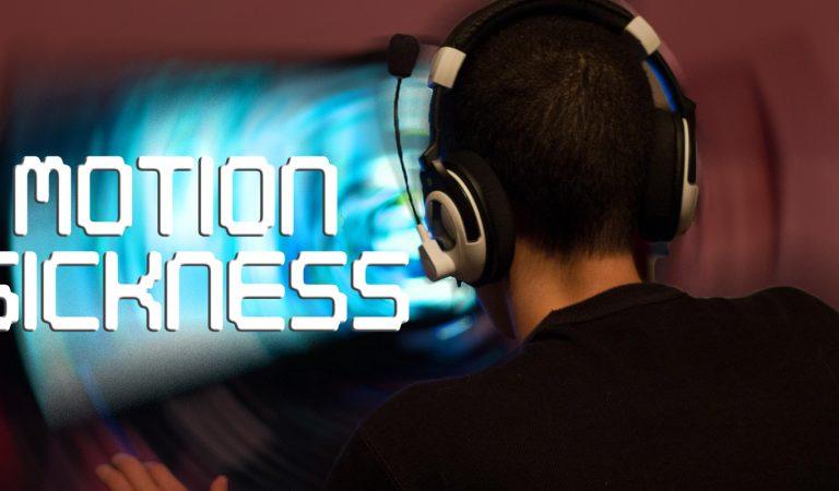 Mengenal dan Mengatasi Motion Sickness – Pusing/Mual Saat Bermain Game