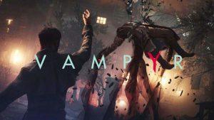 Simak Gameplay Trailer Terbaru dari Vampyr